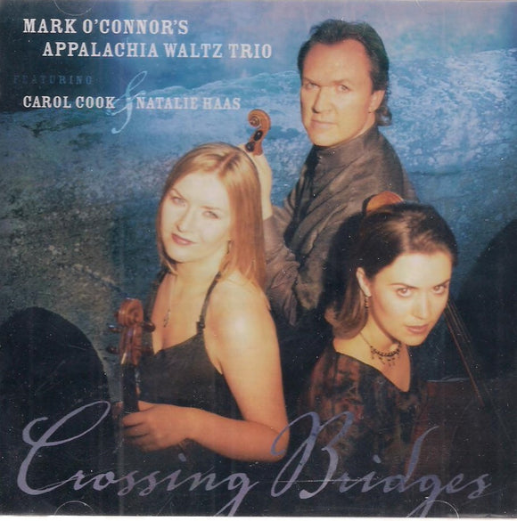 MARK O'CONNER'S APPALACHIA WALTZ TRIO 'Crossing Bridges' OMAC-7