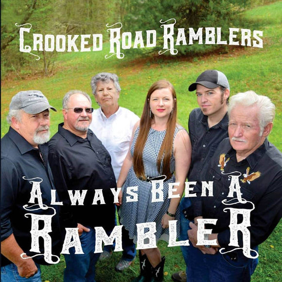 CROOKED ROAD RAMBLERS 'Always Been A Rambler'