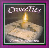 CROSSTIES 'Family Reunion' CROSSTIES-01-CD