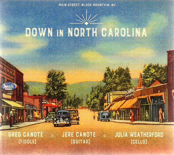 GREG CANOTE, JERE CANOTE, JULIA WEATHERFORD 'Down in North Carolina'  CT-1959-CD