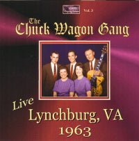CHUCK WAGON GANG 'Live In Lynchburg, VA 1963' CWG-1012