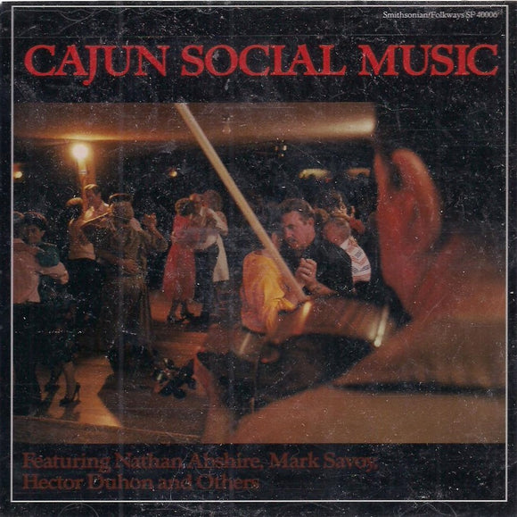 NATHAN ABSHIRE, MARK SAVOY, HECTOR DUHON AND OTHERS 'Cajun Social Music' SF-40006