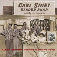 CARL STORY 'Bluegrass, Gospel, And Mountain Music 1942-1959' BCD 16839