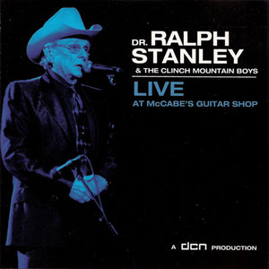 DR. RALPH STANLEY & THE CLINCH MOUNTAIN BOYS 'Live at McCabe's Guitar Shop' DCN-1002-CD
