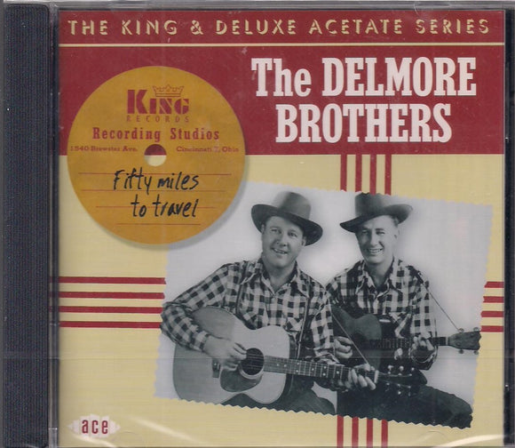 DELMORE BROTHERS 'FIFTY MILES TO TRAVEL'  ACE-1074