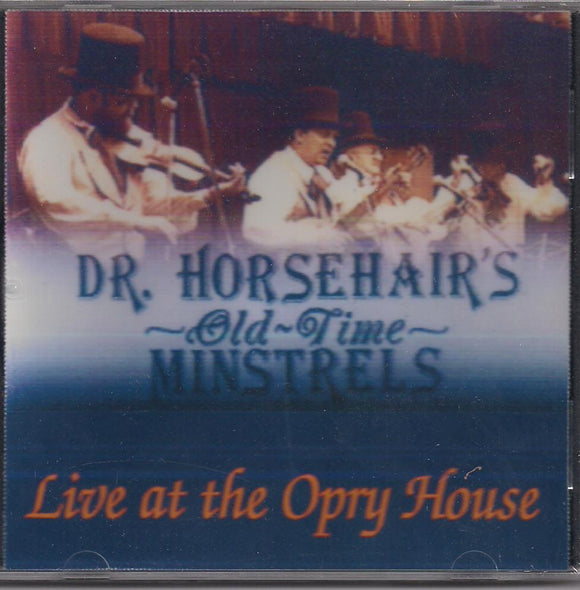 DR. HORSEHAIR'S OLD-TIME MINSTRELS 'Live at the Opry House' DH-600-DVD