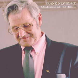 FRANK NEWSOME 'Gone Away With A Friend' DIRT-0084-CD