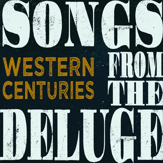 WESTERN CENTURIES 'Songs from the Deluge'    DIRT-0086-CD