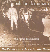 BOB BUCKINGHAM & FRIENDS 'My Friend Is A Mule In The Mines' DOGTROT-102-CD