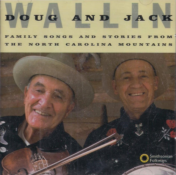 DOUG AND JACK WALLIN 'Family Songs and Stories From The North Carolina Mountains' SF-40013