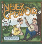 ANN & PHIL CASE 'Never Grow Old'