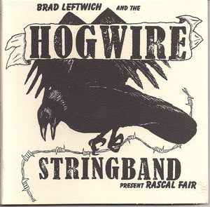 BRAD LEFTWICH & THE HOGWIRE STRINGBAND 'Present Rascal Fair' DTR-001-CD