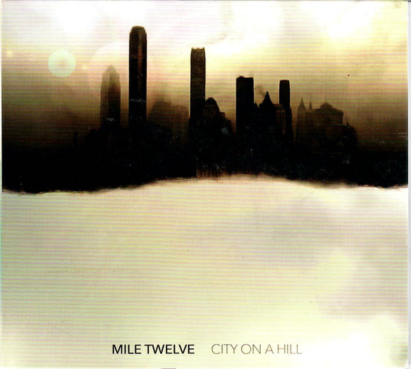 MILE TWELVE 'City On A Hill' DTT-0045-CD