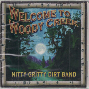 NITTY GRITTY DIRT BAND 'Welcome to Woody Creek' DUAL-1176-CD