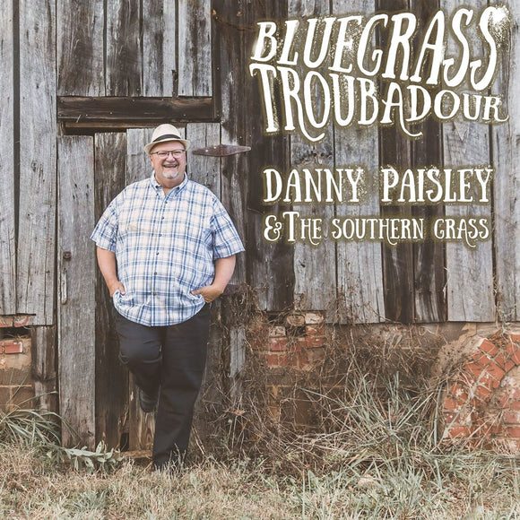 DANNY PAISLEY & THE SOUTHERN GRASS 'Bluegrass Troubadour' PRC-1252-CD