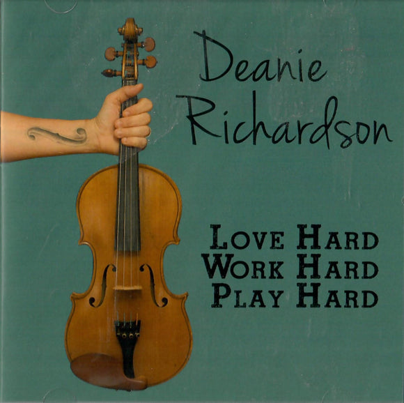 DEANIE RICHARDSON 'Love Hard, Work Hard, Play Hard'