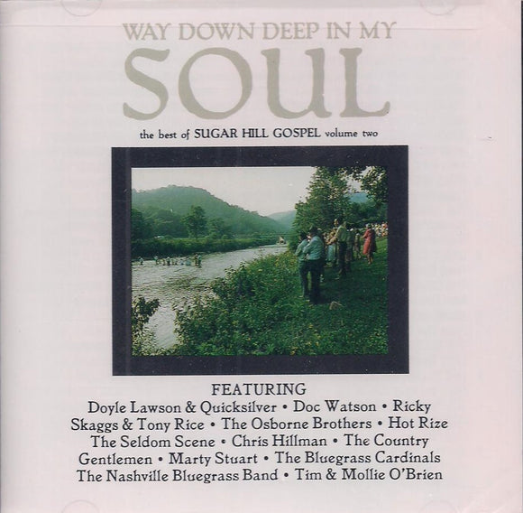 Way Down Deep in my Soul; the Best of Sugar Hill Gospel VOLUME TWO' SH-9103