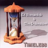 ED ROMANIUK & TIM DUKESHIRE  'Timeless' ERTD-2003-CD