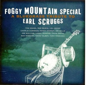VARIOUS ARTISTS 'Foggy Mountain Special'- Bluegrass Tribute to Earl Scruggs
