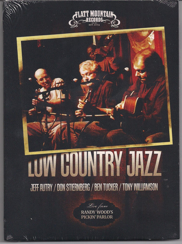 LOW COUNTRY JAZZ 'Live from Randy Wood's Pickin' Parlor' FMR-2011-DVD