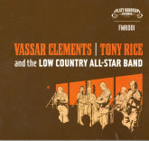 VASSAR CLEMENTS & TONY RICE 'Vassar Clements & Tony Rice and the Low Country All-Star Band' FMR-001-CD NO LONGER AVAILABLE