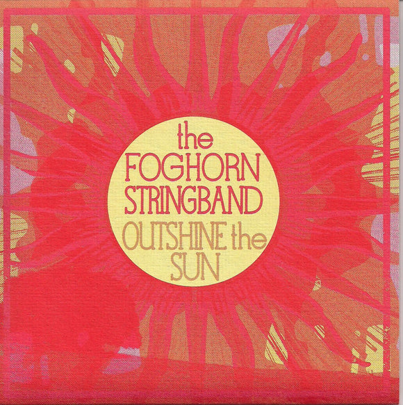 FOGHORN STRINGBAND 'Outshine the Sun'