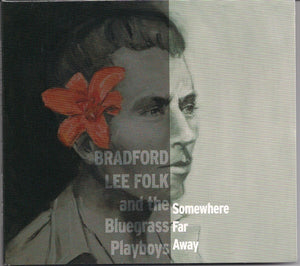 BRADFORD LEE FOLK AND THE BLUEGRASS PLAYBOYS 'Somewhere Far Away' FOLK-2014-CD