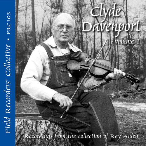 CLYDE DAVENPORT Volume 1 'The Field Records' Collective - Recordings from the Collection of Ray Alden'  FRC-103-CD