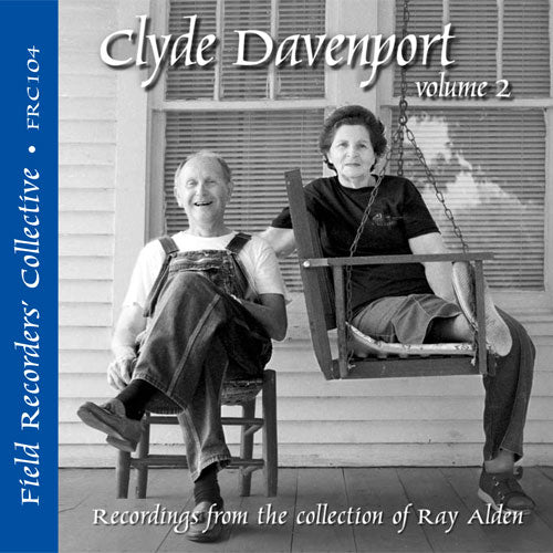 CLYDE DAVENPORT Volume 2 'The Field Recorders' Collective - Recordings from the Collection of Ray Alden'   FRC-104-CD