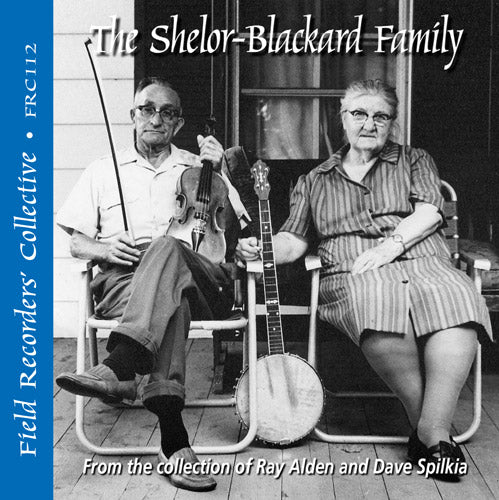 THE SHELOR-BLACKARD FAMILY 'The Field Recorders' Collective - Recordings from the collection of Ray Alden and Dave Spilkia'  FRC-112-CD