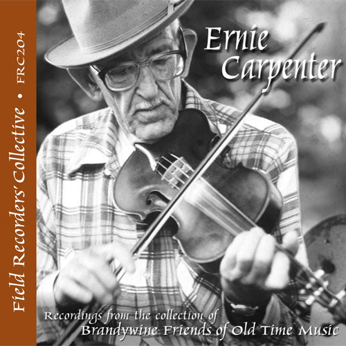 ERNIE CARPENTER 'The Field Recorders' Collective - Recordings from the collection of Brandywine Friends of Old Time Music' FRC-204-CD