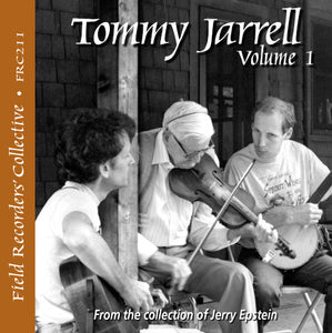 TOMMY JARRELL Volume 1 - 'The Field Recorders' Collective - From the Collection of Jerry Epstein'   FRC-211-CD