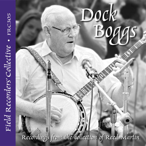 DOCK BOGGS 'The Field Recorders' Collective - Recordings from the collection of Reed Martin'  FRC-305-CD