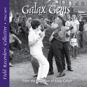 GALAX GEMS 'The Field Recorders' Collective - From the collection of Andy Cahan'   FRC-309-CD