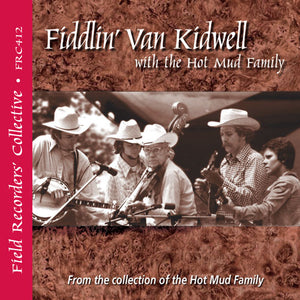 FIDDLIN' VAN KIDWELL with the Hot Mud Family  FRC-412-CD