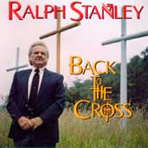 RALPH STANLEY 'Back To The Cross' FRC-638-CD