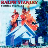 RALPH STANLEY 'Sunday Morning' FRC-640-CD