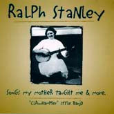 RALPH STANLEY 'Songs My Mother Taught Me & More' FRC-655-CD