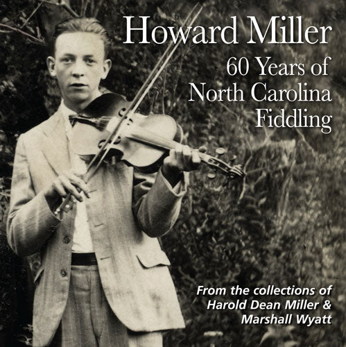 HOWARD MILLER 'Sixty Years of North Carolina Fiddling'   FRC-706-CD