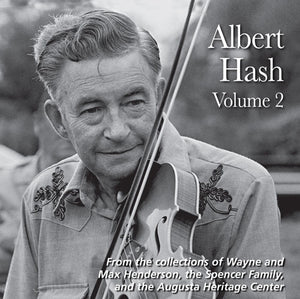 ALBERT HASH Volume 2 'From the collections of Wayne and Max Henderson, the Spencer Family, and the Augusta Heritage Center'    FRC-707-CD