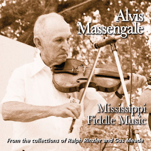 ALVIS MASSENGALE 'Mississippi Fiddle Music'  FRC-724-CD