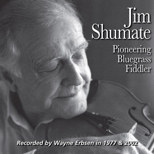 JIM SHUMATE 'Pioneering Bluegrass Fiddler'   FRC-727-CD