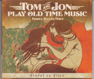 TOM AND JON PLAY OLD TIME MUSIC 'Sinful to Flirt' FTR-2016-CD