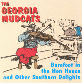 GEORGIA MUDCATS 'Barefoot In The Hen House And Other Southern Delights' GM-2007-CD
