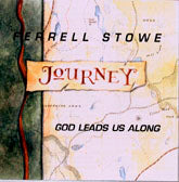 FERRELL STOWE 'God Leads Us Along'