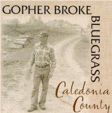 GOPHER BROKE BLUEGRASS 'Caledonia County' GBB-1999-CD