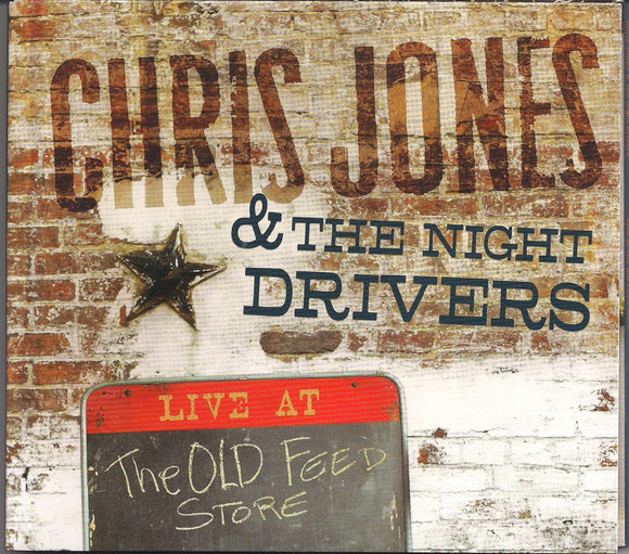 CHRIS JONES & THE NIGHT DRIVERS 'Live at The Old Feed Store' GSM-103-CD