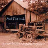 JUNIOR BARBER AND GARY FERGUSON 'Stuff That Works' GSM-001-CD