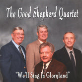 GOOD SHEPHERD QUARTET 'We'll Sing In Gloryland' GSQ-586-CD
