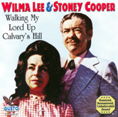 WILMA LEE & STONEY COOPER 'Walking My Lord Up Calvary's Hill' GT-0532-CD